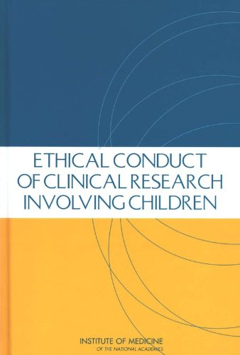 The Ethical Conduct of Clinical Research Involving Children
