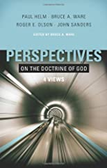 Perspectives on the Doctrine of God: Four Views (Perspectives)