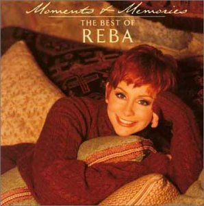 Reba McEntire - Moments and Memories- Best of - Zortam Music