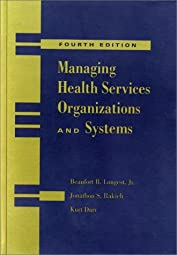 Managing Health Services Organizations and SystemsJr Ph Longest