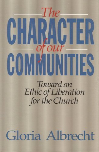 The Character of Our Communities: Toward an Ethic of Liberation for the Church