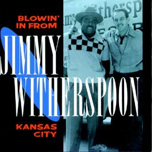 Blowin' in From Kansas City by Jimmy Witherspoon