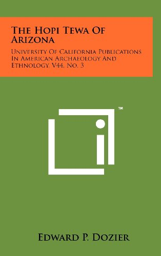 The Hopi Tewa of Arizona: University of California Publications in American Archaeology and Ethnology, V44, No. 3
