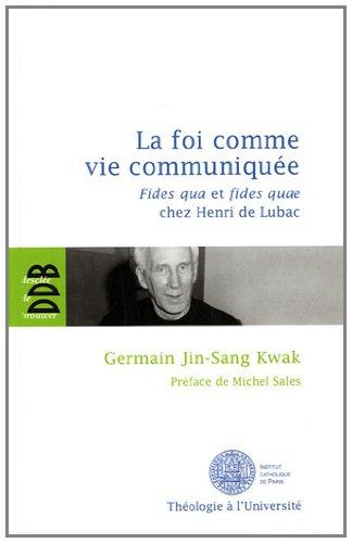 la-foi-comme-vie-communiquee-fides-qua-et-fides-quae-chez-henri-de-lubac