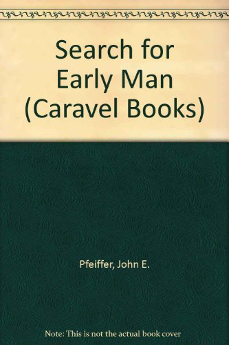 Search for Early Man (Caravel Books) PDF