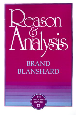 Reason & Analysis (Paul Carus Lectures)