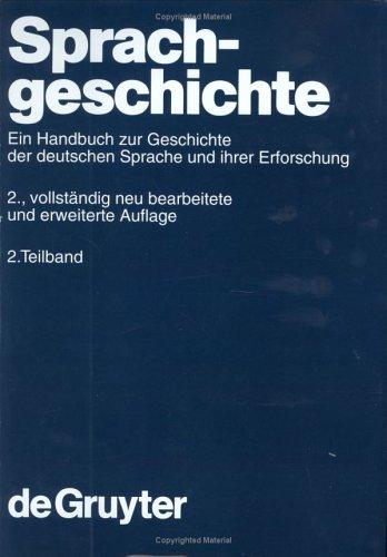 Sprachgeschichte: Ein Handbuch Zur Geschichte Der Deutschen Sprache Und Ihrer Erforschung (Handba1/4cher Zur Sprach- Und Kommunikationswissenschaft / H)