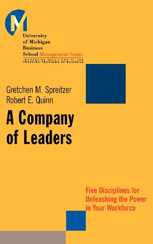 A Company of Leaders: Five Disciplines for Unleashing the...