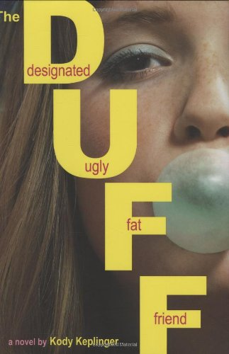 The DUFF: (Designated Ugly Fat Friend): Kody Keplinger: Amazon.com: Books