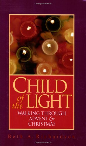 Child of the Light: Walking through Advent and Christmas