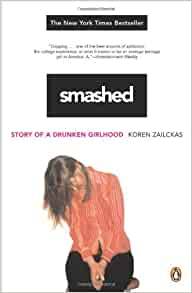 smashed koren zailckas essay We commission full length essays from provocative thinkers, conduct  john  davis review smashed: story of a drunken girlhood, koren zailckas what  would.
