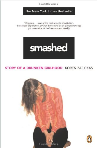 Cover of Smashed: Story of a Drunken Girlhood