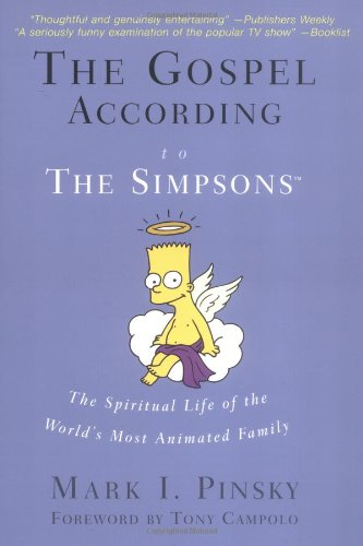 The Gospel According to The Simpsons:  The Spiritual Life...