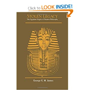 Stolen Legacy: The Egyptian Origins of Western Philosophy by George G M James