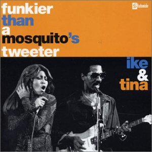 Ike & Tina Turner - Funkier Than A Mosquito
