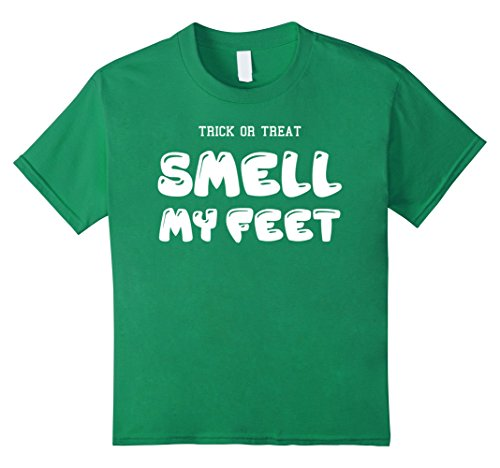 [Kids Trick Or Treat Smell My Feet Halloween Costume T-Shirt Tee 10 Kelly Green] (Top 10 Last Minute Halloween Costume Ideas)