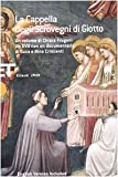 img - for La Cappella degli Scrovegni di Giotto. Ediz. italiana e inglese. Con DVD book / textbook / text book