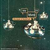 Blip Blurp Bleep; the Music of