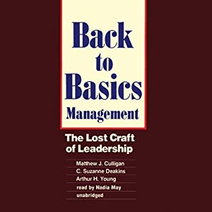 Back to Basics Management: The Lost Craft of Leadership | [Matthew J. Culligan, C. Suzanne Deakins, Arthur H. Young]