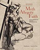 Bernard Barryte: Myth, Allegory, Faith : The Kirk Edward Long Collection of Mannerist Prints (Hardcover); 2016 Edition