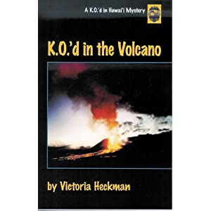K.O.'d in the Volcano: A K.O.'d in Hawai'I Mystery (K.O.'d in Hawai'i Mystery series)