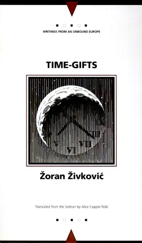 Time-Gifts (Writings from an Unbound Europe)