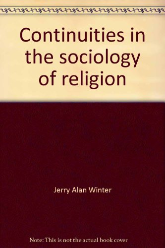 Continuities in the sociology of religion: Creed, congregation, and community PDF