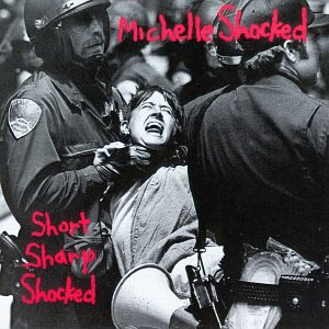 Michelle Shocked - Short Sharp Shocked - Amazon.com Music