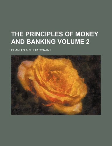 The principles of money and banking Volume 2