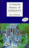 A Concise History of Germany (Cambridge Concise Histories) (0521362830) by Mary Fulbrook