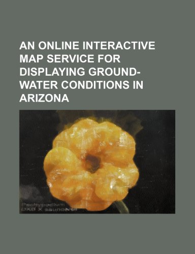 An Online Interactive Map Service for Displaying Ground-Water Conditions in Arizona