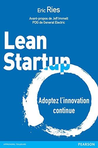Lean Startup: Adoptez l'innovation continue en ligne