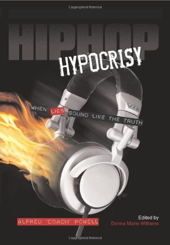 Hip Hop Hypocrisy: When Lies Sound Like the Truth (Hypocrisy Inc compare prices)