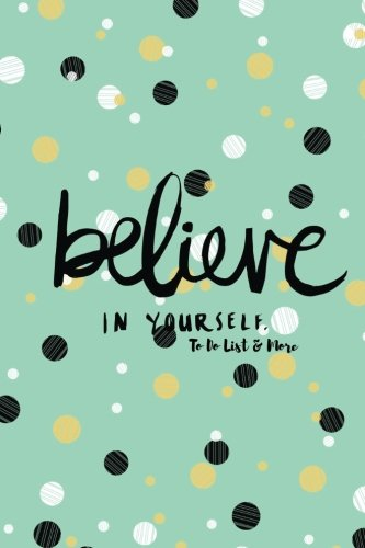 believe-in-yourself-to-do-list-more-to-do-list-notes-pages-address-book-all-in-one-place-plan-your-d