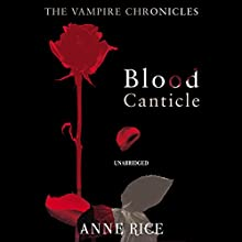 Blood Canticle: The Vampire Chronicles 10 Audiobook by Anne Rice Narrated by David Pittu