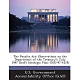 The Results ACT: Observations on the Department of the Treasury's July 1997 Draft Strategic Plan: Ggd-97-162r...