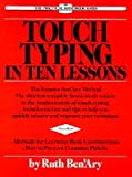 img - for Touch Typing in Ten Lessons: A Home-Study Course with Complete Instructions in the Fundamentals of Touch Typewriting and Introducing the Basic Comb   [TOUCH TYPING IN 10 LESSONS] [Paperback] book / textbook / text book