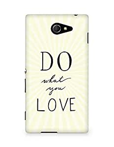 AMEZ do what you love Back Cover For Sony Xperia M2 D2302