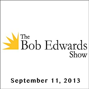 The Bob Edwards Show, Andrew Bacevich, September 11, 2013 | [Bob Edwards]