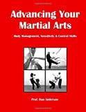 Advancing Your Martial Arts: Body Management, Sensitivity & Control Skills