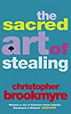 The Sacred Art Of Stealing Christopher Brookmyre