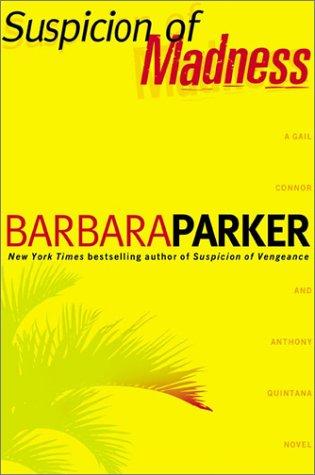 Suspicion of Madness, BARBARA PARKER