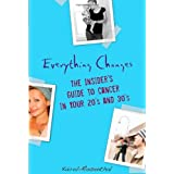 Everything Changes: The Insider's Guide to Cancer in Your 20's and 30'sby Kairol Rosenthal