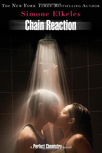 Chain Reaction (Perfect Chemistry Novels)