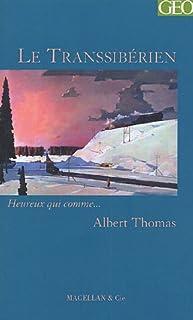 Le Transsibérien  : récit, Thomas, Albert