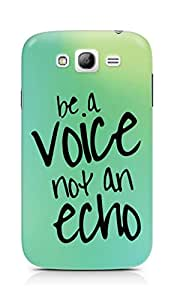 AMEZ be a voice not an echo Back Cover For Samsung Galaxy Grand i9082
