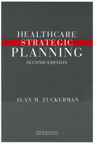 Healthcare Strategic Planning, Second Edition