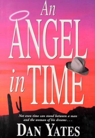 An Angel in Time, DAN YATES