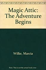 Magic Attic: The Adventure Begins