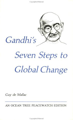 Gandhi's Seven Steps to Global Change (Peacewatch Edition)